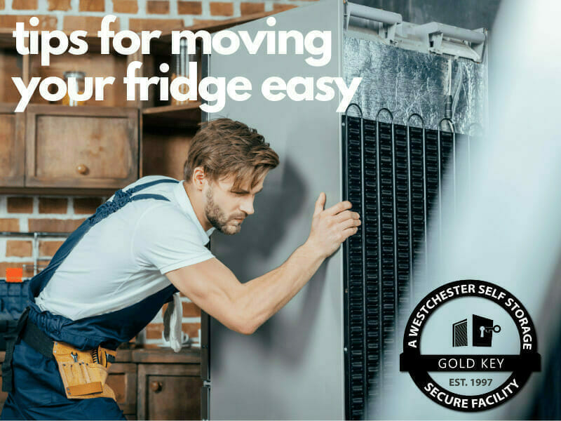 tips f or moving your fridge Pleasantville Self Storage